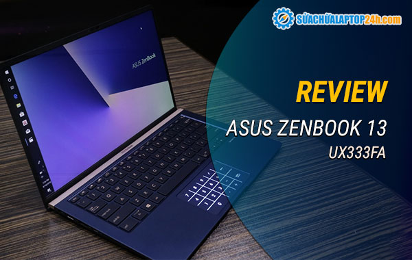 Review laptop ASUS ZenBook 13 UX333FA