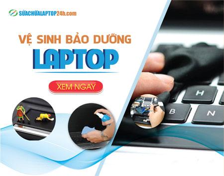 Vệ sinh & Bảo dưỡng laptop